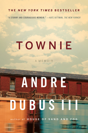 """townie by andre dubus iii essay An afternoon with andre dubus iii  """"townie"""" is one of my favorite books of all time — not just by you, but by anyone  i was writing an essay about my ."""